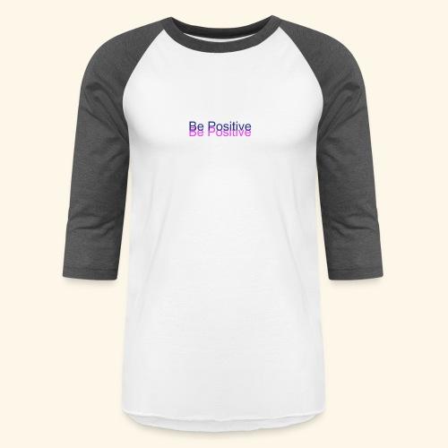 BePositive - Baseball T-Shirt