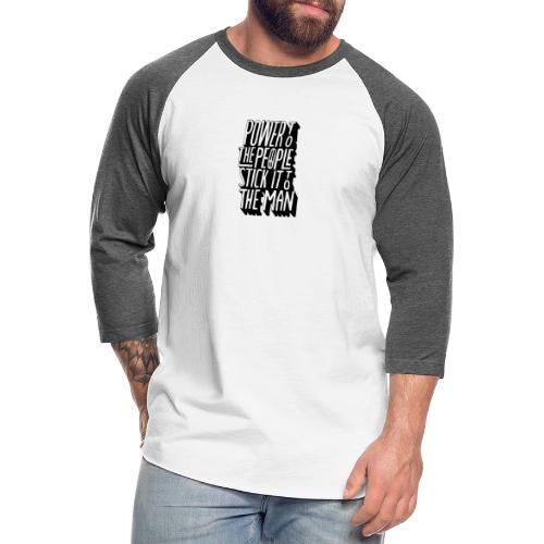 Power To The People Stick It To The Man - Unisex Baseball T-Shirt