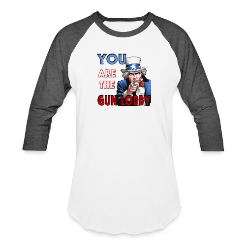 YOU Are The Gun Lobby - Unisex Baseball T-Shirt