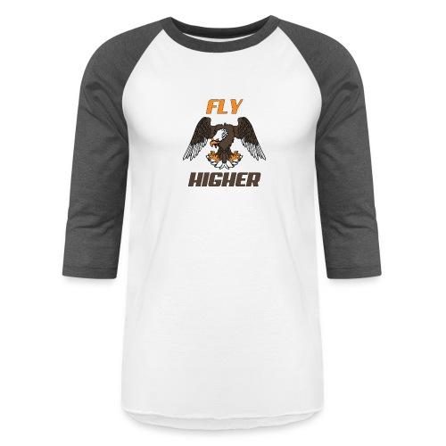 Fly High Think Higher - The motivational design - Unisex Baseball T-Shirt