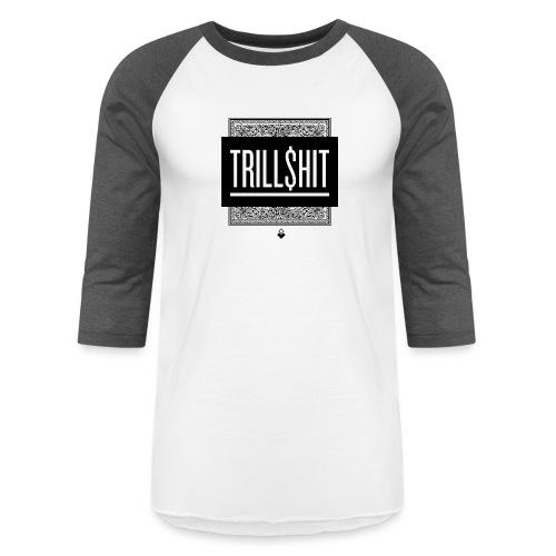 Trill Shit - Baseball T-Shirt