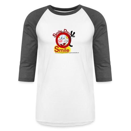 Smile Darn Ya Smile - Unisex Baseball T-Shirt