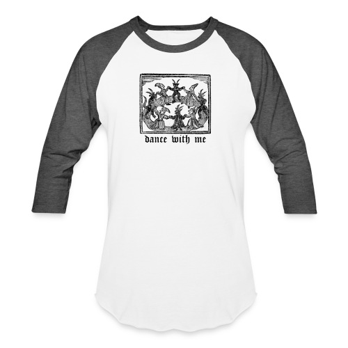 Dance With Me - Baseball T-Shirt