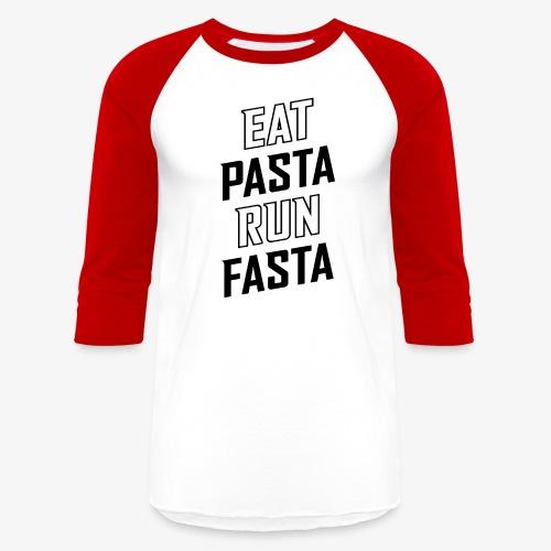Eat Pasta Run Fasta v2 - Baseball T-Shirt