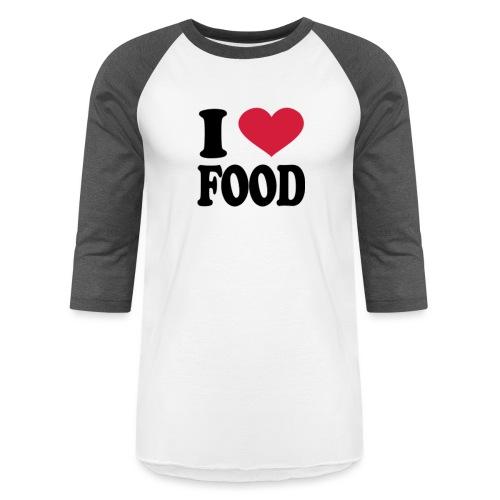 i love food - Baseball T-Shirt