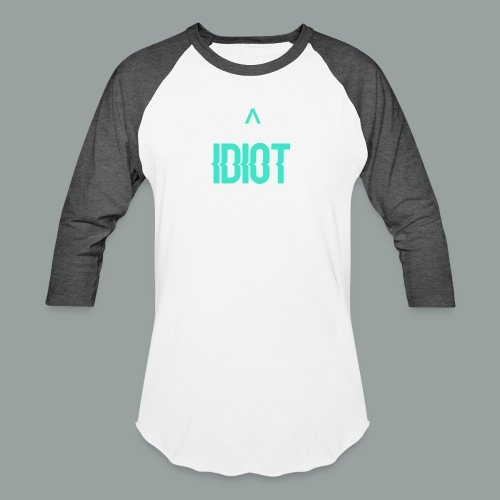 Idiot ^ - Baseball T-Shirt