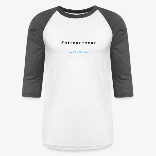 Entrepreneur In The Works - Baseball T-Shirt