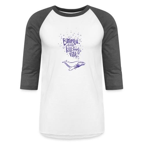 bitumen don't kill my vibe - navy - Baseball T-Shirt