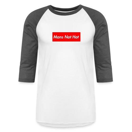 Mans Not Hot - Baseball T-Shirt