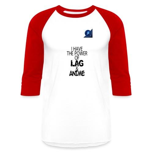 I Have The Power of Lag & Anime - Baseball T-Shirt