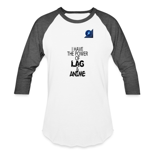 I Have The Power of Lag & Anime - Baseball T-Shirt