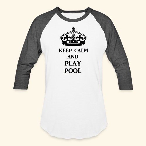 keep calm play pool blk - Baseball T-Shirt