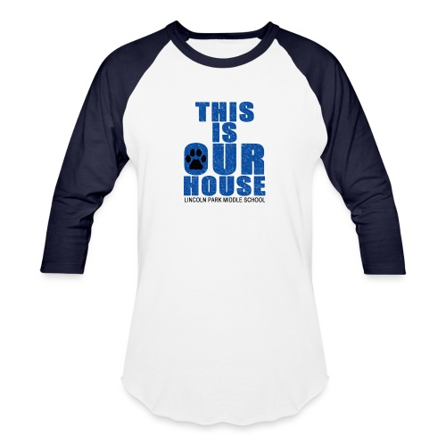 This is OurHouse - Unisex Baseball T-Shirt