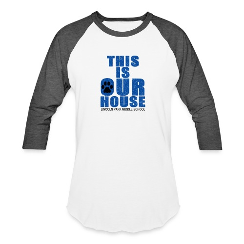 This is OurHouse - Baseball T-Shirt