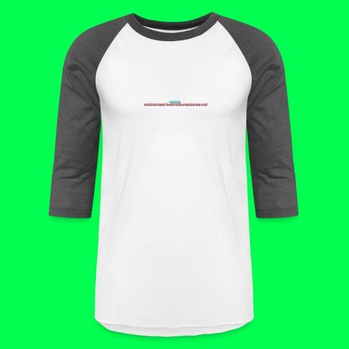 my original quote - Baseball T-Shirt