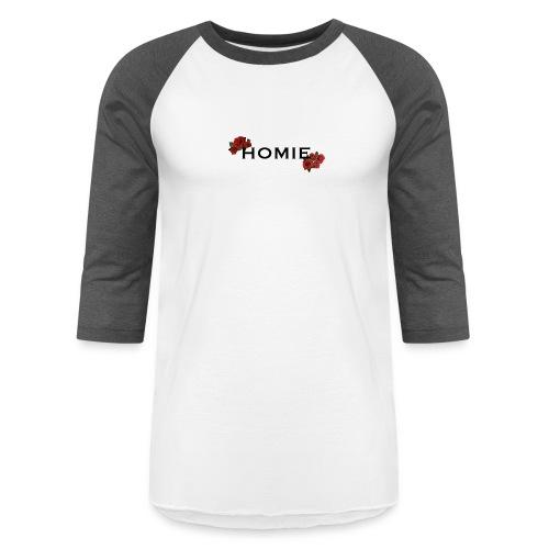 HOMIE ROSE BLKFONT - Unisex Baseball T-Shirt