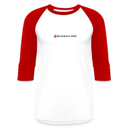 6 Brothers Deli - Baseball T-Shirt