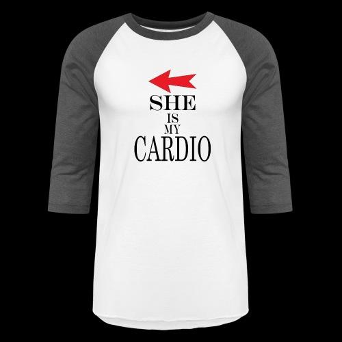 She is my Cardio - Baseball T-Shirt