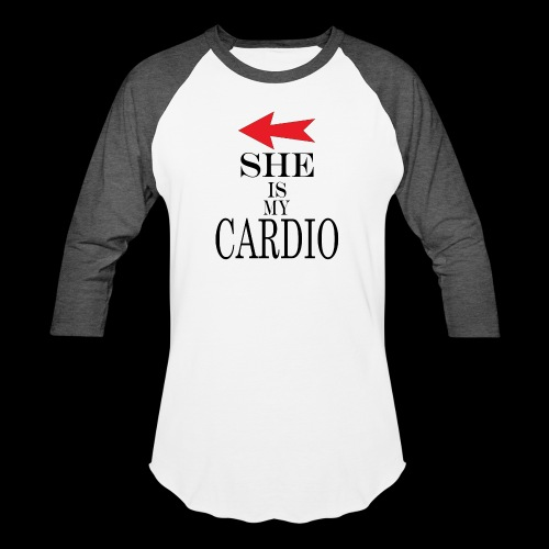 She is my Cardio - Unisex Baseball T-Shirt