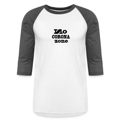 A244939 No Corona Zone 01 - Unisex Baseball T-Shirt