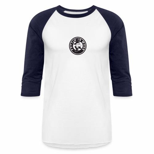 Solid Puttin' In Work Logo - Baseball T-Shirt