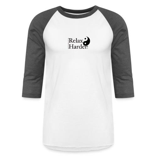 Tai Chi - Relax Harder! - Unisex Baseball T-Shirt