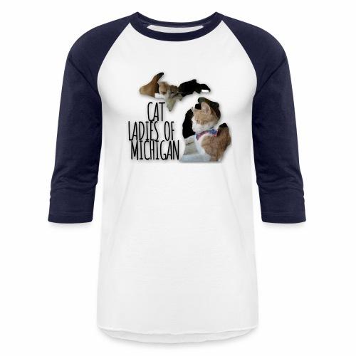 Cat Ladies of Michigan - Baseball T-Shirt