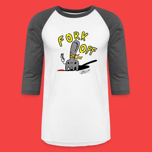 Fork off - Baseball T-Shirt