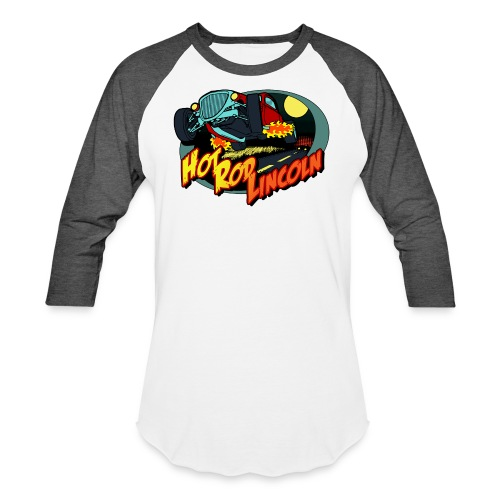 Hot Rod Lincoln - Baseball T-Shirt