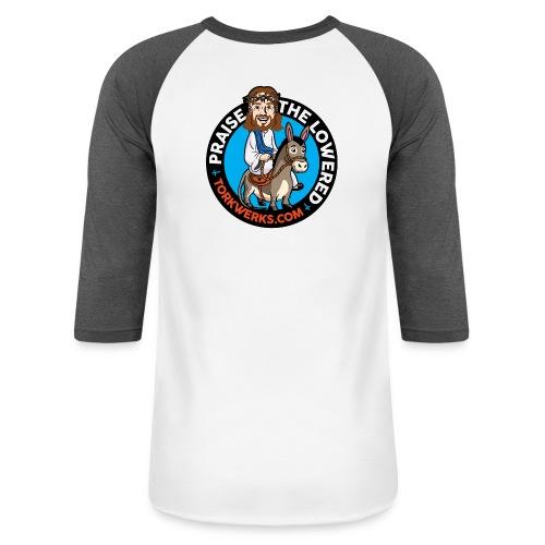Praise the lowered - Unisex Baseball T-Shirt
