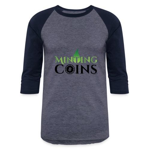 Minting Coins - Baseball T-Shirt