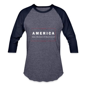 Make Presidents Great Again - Baseball T-Shirt