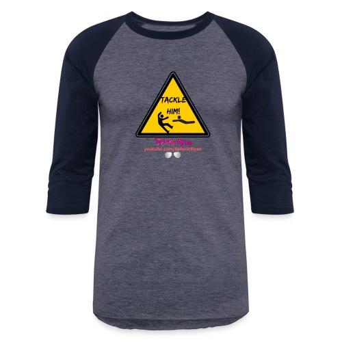 TACKLE HIM! - Baseball T-Shirt