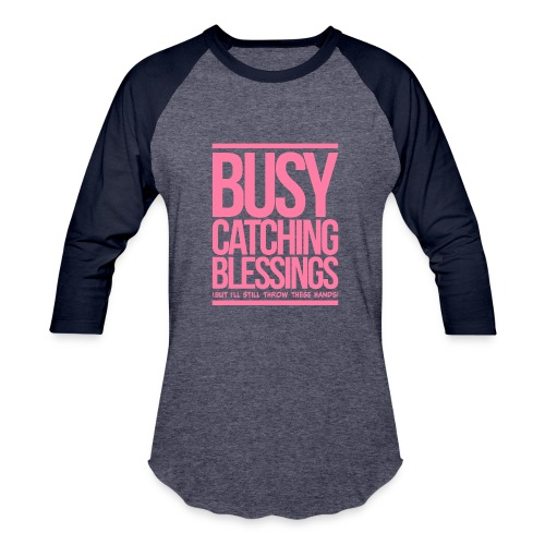 Busy Catching Blessings - Baseball T-Shirt