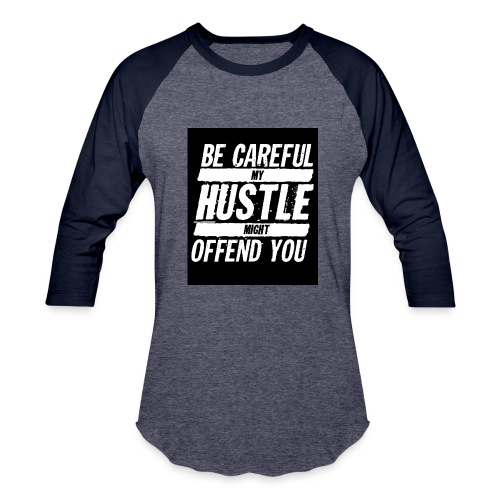 My Hustle Might Offend You - Baseball T-Shirt