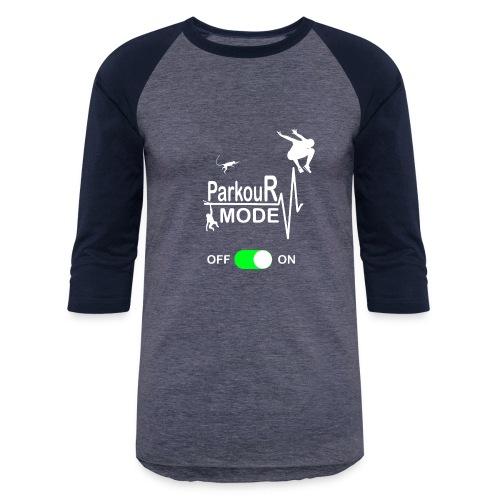 Parkour Mode On T Shirt Motivation - Gift funny - Baseball T-Shirt