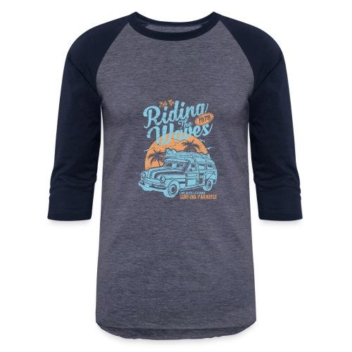 Riding The Waves - Baseball T-Shirt