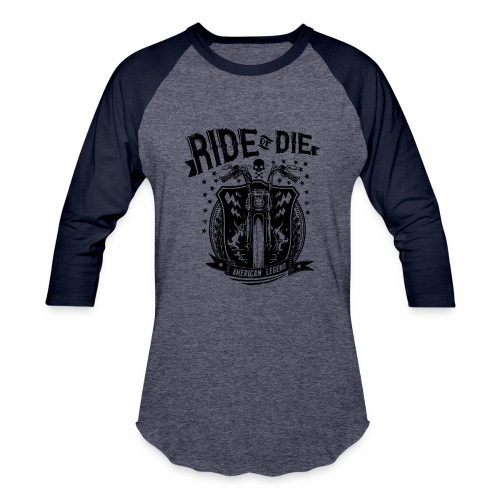Ride or Die! - Baseball T-Shirt