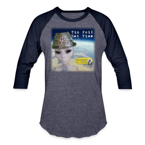 Tin Foil Hat Time (Earth) - Unisex Baseball T-Shirt