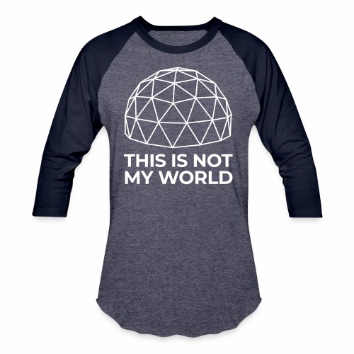 This Is Not My World - Baseball T-Shirt