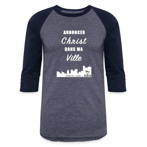 ANNONCER CHRIST dans MA VILLE - T-shirt de baseball unisexe