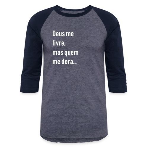 Deus me livre, mas quem me dera - Baseball T-Shirt