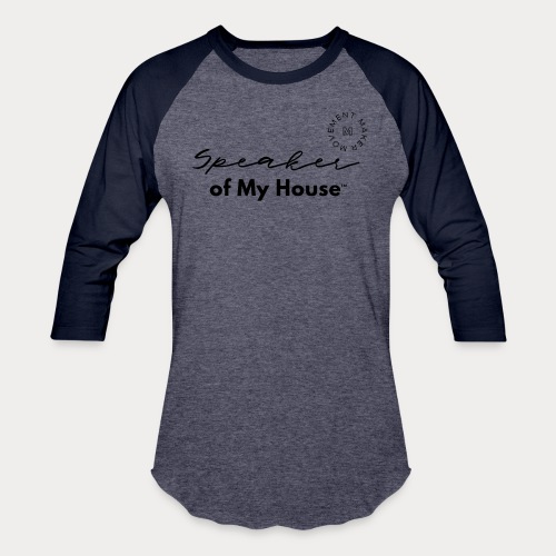 Speaker of My House - Baseball T-Shirt