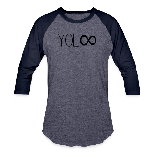 You Only Live Infinity - Baseball T-Shirt