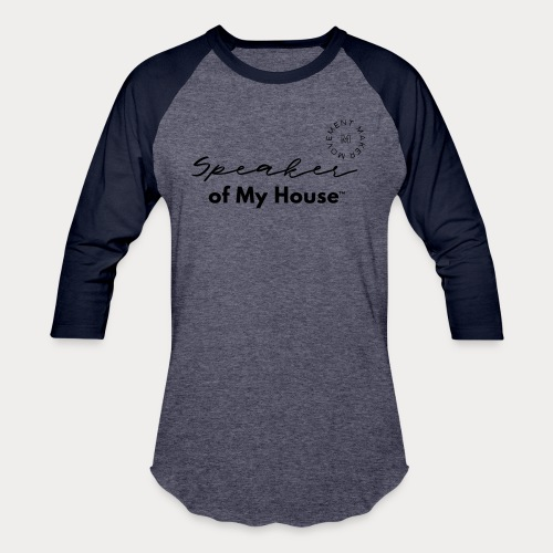 Speaker of My House - Unisex Baseball T-Shirt