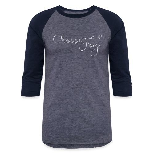 Choose Joy - Baseball T-Shirt