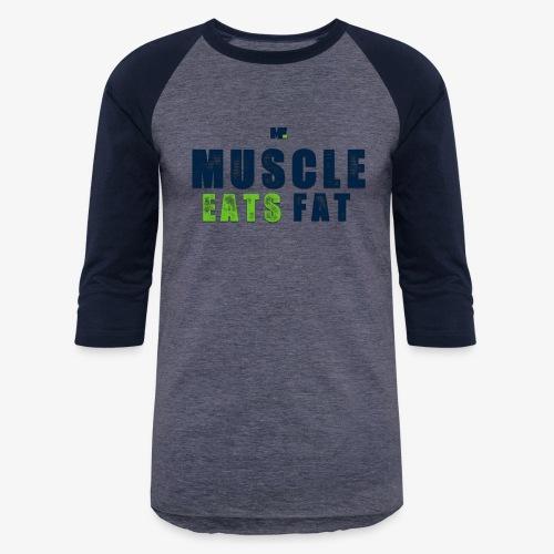 Muscle Eats Fat (Seahawks Blue) - Unisex Baseball T-Shirt