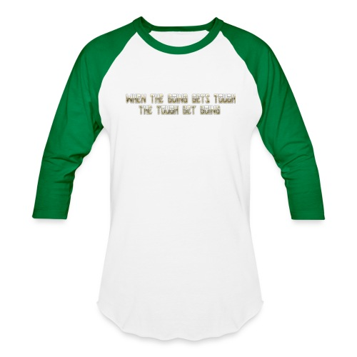 When the going gets tough.... - Unisex Baseball T-Shirt