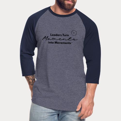 Leaders Turn Moments into Movements - Unisex Baseball T-Shirt