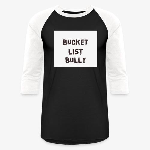 Bucket List Bully - Baseball T-Shirt